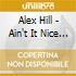 Alex Hill - Ain't It Nice 1928-1934
