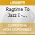 Ragtime To Jazz I - 1912-1919