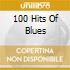 100 HITS OF BLUES