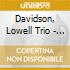 Davidson, Lowell Trio - Lowell Davidson Trio