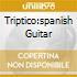 TRIPTICO:SPANISH GUITAR