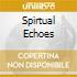 SPIRTUAL ECHOES