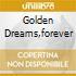 GOLDEN DREAMS,FOREVER