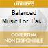 BALANCED MUSIC FOR T'AI CHI