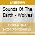 Sounds Of The Earth - Wolves