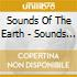 Sounds Of The Earth - Sounds Of The Earth