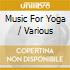 Music For Yoga - Various