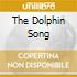 THE DOLPHIN SONG