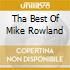 THA BEST OF MIKE ROWLAND