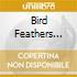 BIRD FEATHERS 3CD-REMAS.DIGIPACK