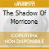 THE SHADOW OF MORRICONE