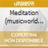 MEDITATION (MUSICWORLD OF WELLNESS)