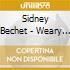 Sidney Bechet - Weary Blues