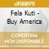Fela Kuti - Buy America