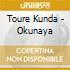Toure Kunda - Okunaya