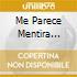 ME PARECE MENTIRA 1916-24