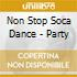 Non Stop Soca Dance - Party