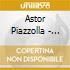 Astor Piazzolla (3 Cd) - Maestro Del Tango