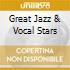 GREAT JAZZ & VOCAL STARS