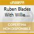 Ruben Blades With Willie Colon - Siembra Y Otros Favoritos