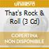 THAT'S ROCK & ROLL (3 CD)