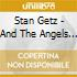 Stan Getz - And The Angels Swing