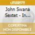 John Swana Sextet - In The Moment