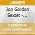 Jon Gordon Sextet - Witness