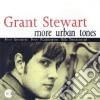 Grant Stewart - More Urban Tones