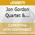Jon Gordon Quartet & Quintet - Along The Way