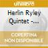 Herlin Ryley Quintet - Watch What You're Doing