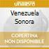 VENEZUELA SONORA