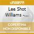 Lee Shot Williams - Cold Shot