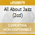 ALL ABOUT JAZZ (2CD)