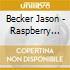 Becker Jason - Raspberry Jams