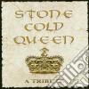 Stone Cold Queen - A Tribute