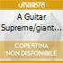 A GUITAR SUPREME/GIANT STEP IN FUSIO