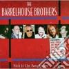 Barrelhouse Brothers - Pick It Up,pass It On