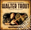 Walter Trout - Unspoiled By Progress