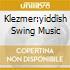 KLEZMER:YIDDISH SWING MUSIC