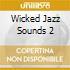 WICKED JAZZ SOUNDS 2