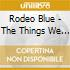 Rodeo Blue - The Things We Left Bihind