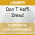 DON T HAFFI DREAD