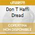 DON T HAFFI DREAD