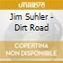 Jim Suhler - Dirt Road