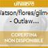 Watson/flores/gilmor - Outlaw Country