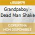 Grandpaboy - Dead Man Shake