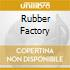 RUBBER FACTORY