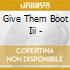 Give Them Boot Iii -