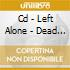 CD - LEFT ALONE - DEAD AMERICAN RADIO